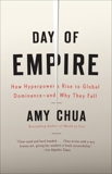 Day of Empire: How Hyperpowers Rise to Global Dominance--and Why They Fall, Chua, Amy