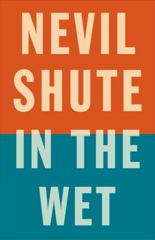 In the Wet, Shute, Nevil