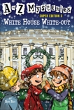 A to Z Mysteries Super Edition 3: White House White-Out, Roy, Ron