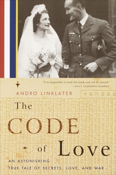 The Code of Love: An Astonishing True Tale of Secrets, Love, and War, Linklater, Andro