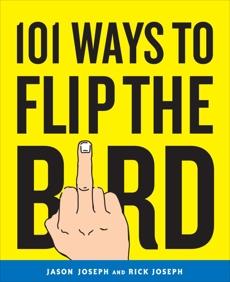 101 Ways to Flip the Bird, Joseph, Jason & Joseph, Rick