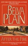 After the Fire: A Novel, Plain, Belva