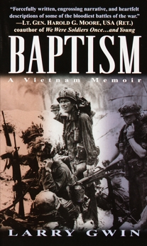 Baptism: A Vietnam Memoir, Gwin, Larry