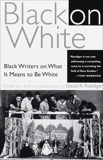Black on White: Black Writers on What It Means to Be White, Roediger, David R.