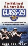 Class-29: The Making of U.S. Navy SEALs, Roat, John Carl