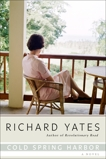 Cold Spring Harbor: A Novel, Yates, Richard