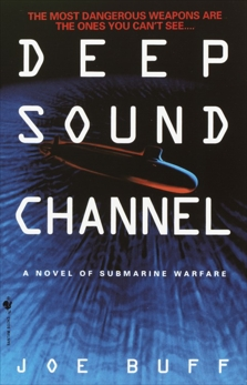 Deep Sound Channel: A Novel of Submarine Warfare, Buff, Joe