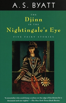 The Djinn in the Nightingale's Eye, Byatt, A. S.