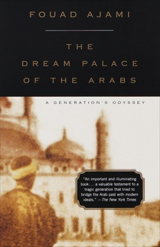 The Dream Palace of the Arabs: A Generation's Odyssey, Ajami, Fouad