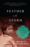 Feather in the Storm: A Childhood Lost in Chaos, Wu, Emily & Engelmann, Larry