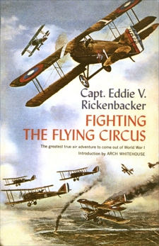 Fighting the Flying Circus: The Greatest True Air Adventure to Come out of World War I, Rickenbacker, Eddie V.