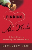 Finding Mr. Write: A New Slant on Selecting the Perfect Mate, East, Beverley