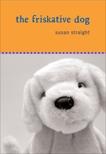 The Friskative Dog, Straight, Susan