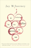 A Hedonist in the Cellar: Adventures in Wine, McInerney, Jay