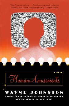 Human Amusements, Johnston, Wayne