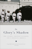 In Glory's Shadow: The Citadel, Shannon Faulkner, and a Changing America, Manegold, Catherine S.