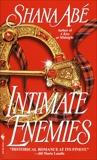 Intimate Enemies: A Novel, Abé, Shana