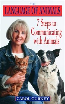 The Language of Animals: 7 Steps to Communicating with Animals, Gurney, Carol