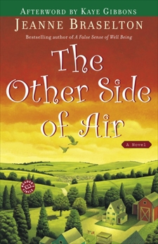 The Other Side of Air: A Novel, Braselton, Jeanne