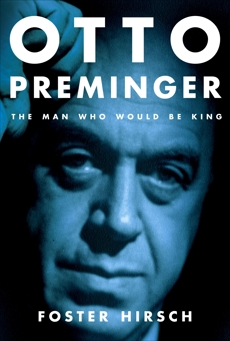 Otto Preminger: The Man Who Would Be King, Hirsch, Foster