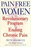 Pain Free for Women: The Revolutionary Program for Ending Chronic Pain, Egoscue, Pete