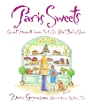 Paris Sweets: Great Desserts From the City's Best Pastry Shops: A Baking Book, Greenspan, Dorie