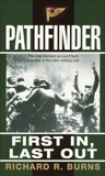 Pathfinder: First In, Last Out: A Memoir of Vietnam, Burns, Richard R.