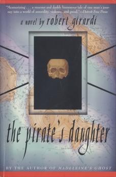 The Pirate's Daughter: A Novel, Girardi, Robert