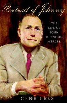 Portrait of Johnny: The Life of John Herndon Mercer, Lees, Gene