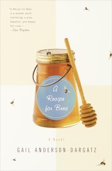 A Recipe for Bees: A Novel, Anderson-Dargatz, Gail