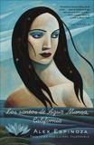 Los santos de Agua Mansa, California: Una novela, Espinoza, Alex