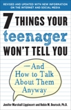 7 Things Your Teenager Won't Tell You: And How to Talk About Them Anyway, Lippincott, Jenifer & Deutsch, Robin M.