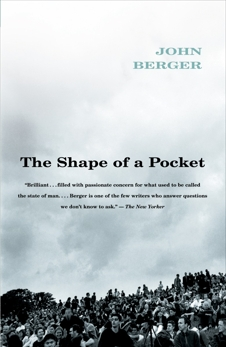 The Shape of a Pocket, Berger, John