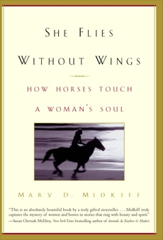 She Flies Without Wings: How Horses Touch a Woman's Soul, Midkiff, Mary D.