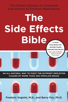 The Side Effects Bible: The Dietary Solution to Unwanted Side Effects of Common Medications, Vagnini, Frederic & Fox, Barry & Vagnini, Frederic