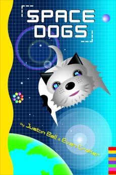Space Dogs, Ball, Justin & Croker, Evan & Ball, Justin