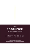 The Toothpick: Technology and Culture, Petroski, Henry