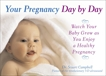 Your Pregnancy Day by Day: Watch Your Baby Grow as You Enjoy a Healthy Pregnancy, Campbell, Stuart