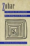 Zohar: The Book of Splendor: Basic Readings from the Kabbalah, Scholem, Gershom
