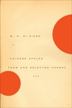 Chinese Apples: New and Selected Poems, Di Piero, W.S. & Di Piero, W. S.