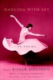 Dancing with Joy: 99 Poems, Housden, Roger
