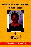 Don't Let My Mama Read This: A Southern Fried Memoir, Hadjii