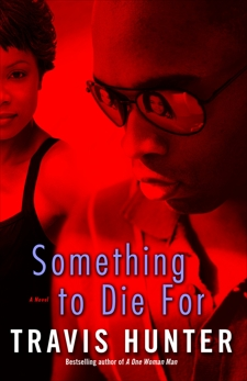 Something to Die For: A Novel, Hunter, Travis