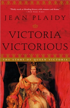 Victoria Victorious: The Story of Queen Victoria, Plaidy, Jean