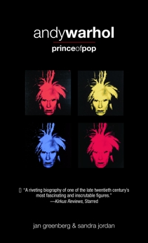 Andy Warhol, Prince of Pop, Greenberg, Jan & Jordan, Sandra