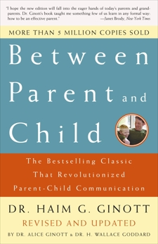 Between Parent and Child: Revised and Updated: The Bestselling Classic That Revolutionized Parent-Child Communication, Ginott, Haim G.