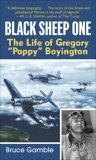 Black Sheep One: The Life of Gregory Pappy Boyington, Gamble, Bruce