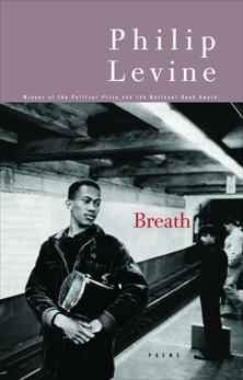 Breath: Poems, Levine, Philip