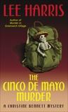 The Cinco de Mayo Murder: A Christine Bennett Mystery, Harris, Lee