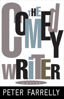 The Comedy Writer: A Novel, Farrelly, Peter